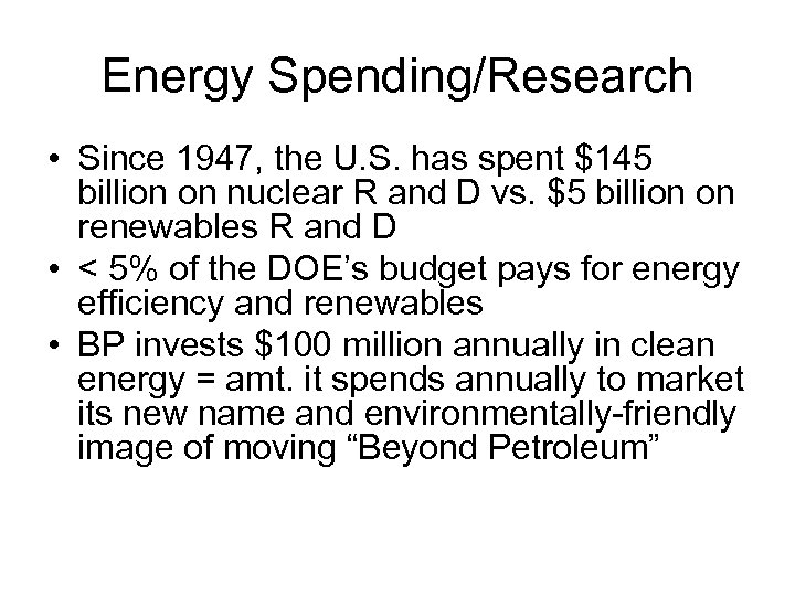 Energy Spending/Research • Since 1947, the U. S. has spent $145 billion on nuclear