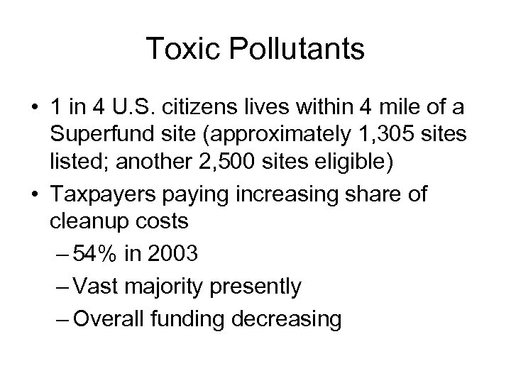 Toxic Pollutants • 1 in 4 U. S. citizens lives within 4 mile of