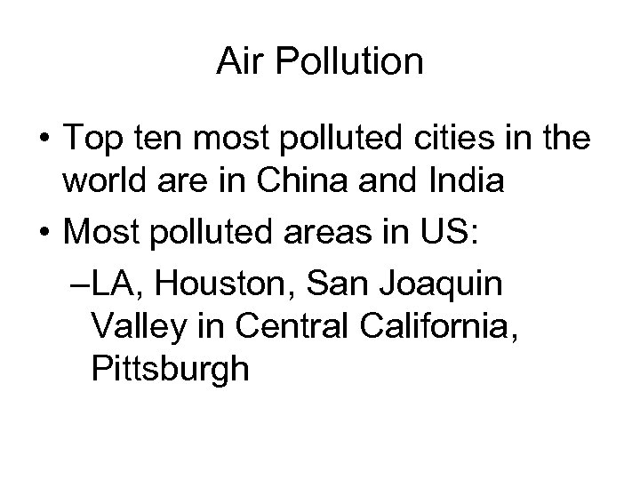 Air Pollution • Top ten most polluted cities in the world are in China
