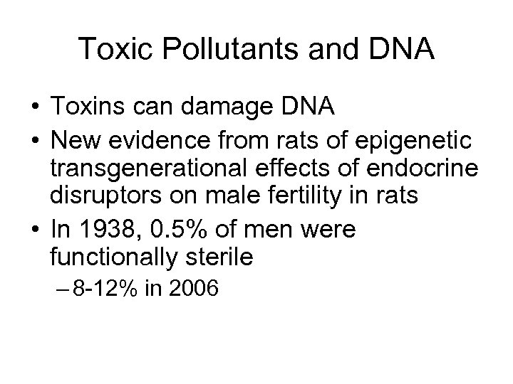 Toxic Pollutants and DNA • Toxins can damage DNA • New evidence from rats