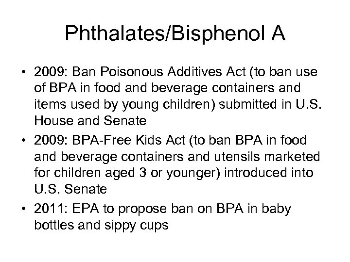 Phthalates/Bisphenol A • 2009: Ban Poisonous Additives Act (to ban use of BPA in