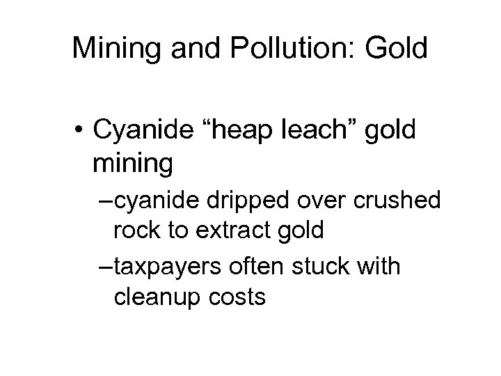 """Mining and Pollution: Gold • Cyanide """"heap leach"""" gold mining – cyanide dripped over"""