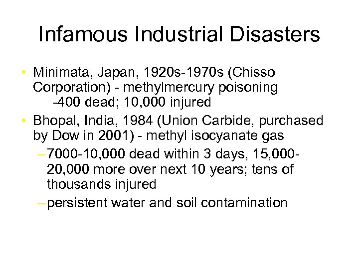 Infamous Industrial Disasters • Minimata, Japan, 1920 s-1970 s (Chisso Corporation) - methylmercury poisoning