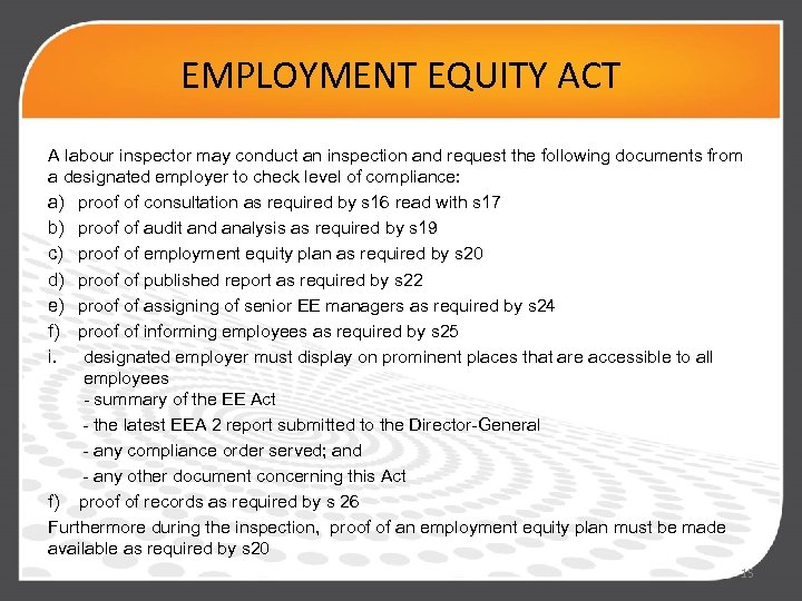 EMPLOYMENT EQUITY ACT A labour inspector may conduct an inspection and request the following
