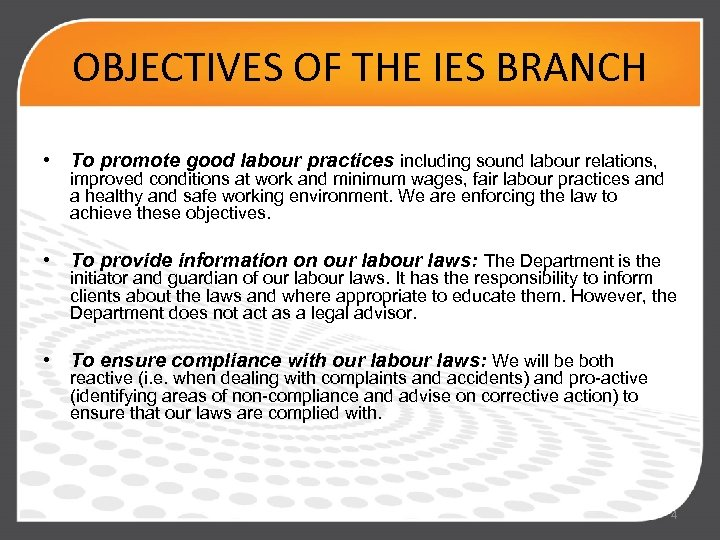 OBJECTIVES OF THE IES BRANCH • To promote good labour practices including sound labour