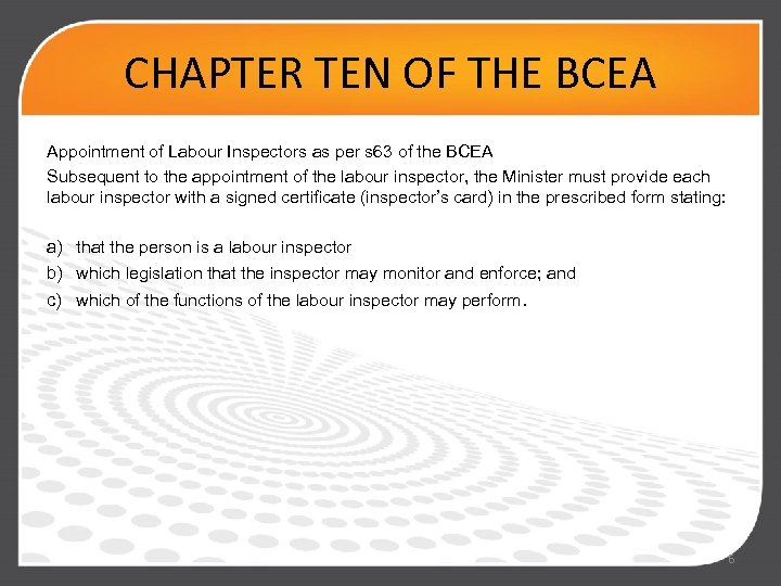 CHAPTER TEN OF THE BCEA Appointment of Labour Inspectors as per s 63 of