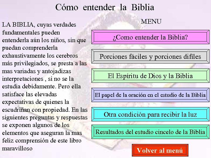 Cómo entender la Biblia LA BIBLIA, cuyas verdades fundamentales pueden entenderla aún los niños,
