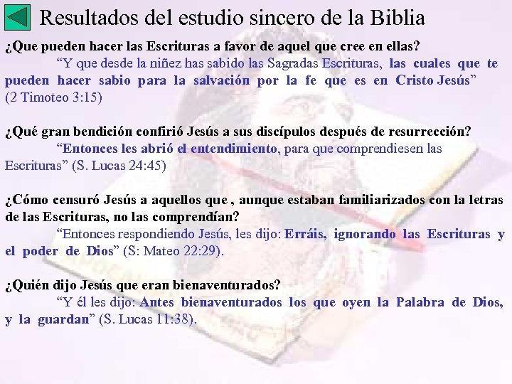 Resultados del estudio sincero de la Biblia ¿Que pueden hacer las Escrituras a favor