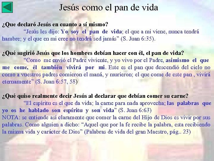 Jesús como el pan de vida ¿Que declaró Jesús en cuanto a sí mismo?