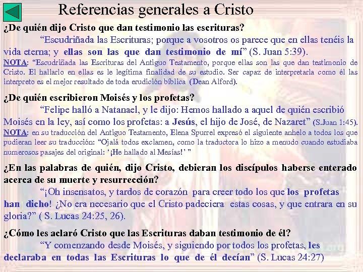 """Referencias generales a Cristo ¿De quién dijo Cristo que dan testimonio las escrituras? """"Escudriñada"""