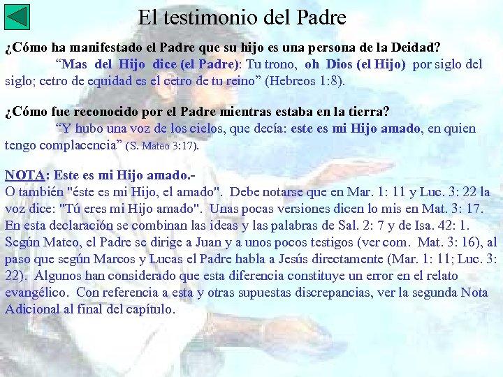 El testimonio del Padre ¿Cómo ha manifestado el Padre que su hijo es una