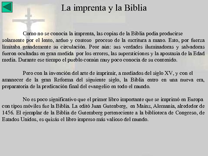 La imprenta y la Biblia Como no se conocía la imprenta, las copias de
