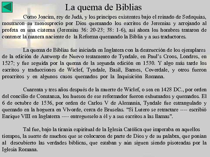 La quema de Biblias Como Joacim, rey de Judá, y los príncipes existentes bajo