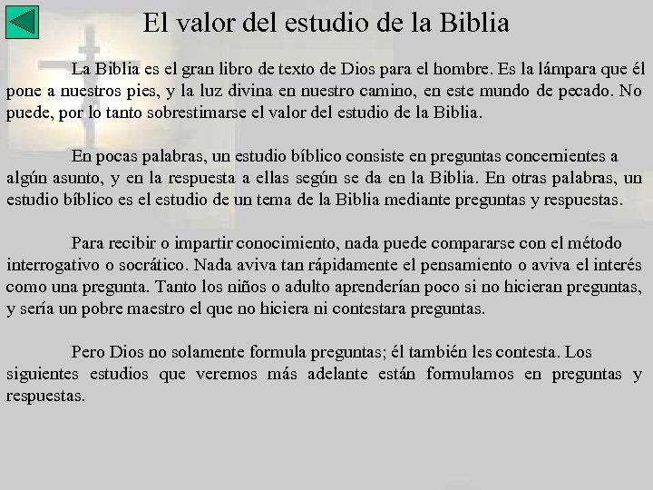 El valor del estudio de la Biblia La Biblia es el gran libro de