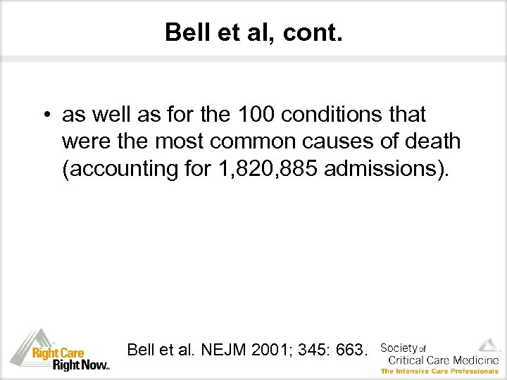 Bell et al, cont. • as well as for the 100 conditions that were