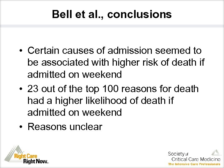 Bell et al. , conclusions • Certain causes of admission seemed to be associated