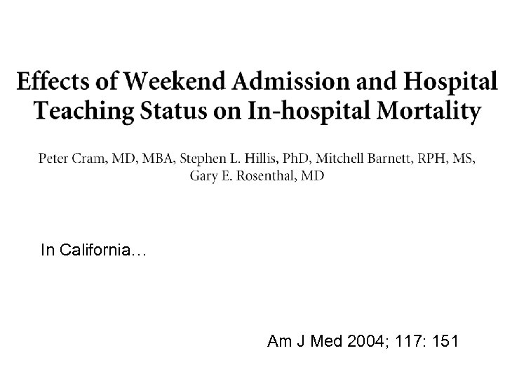In California… Am J Med 2004; 117: 151