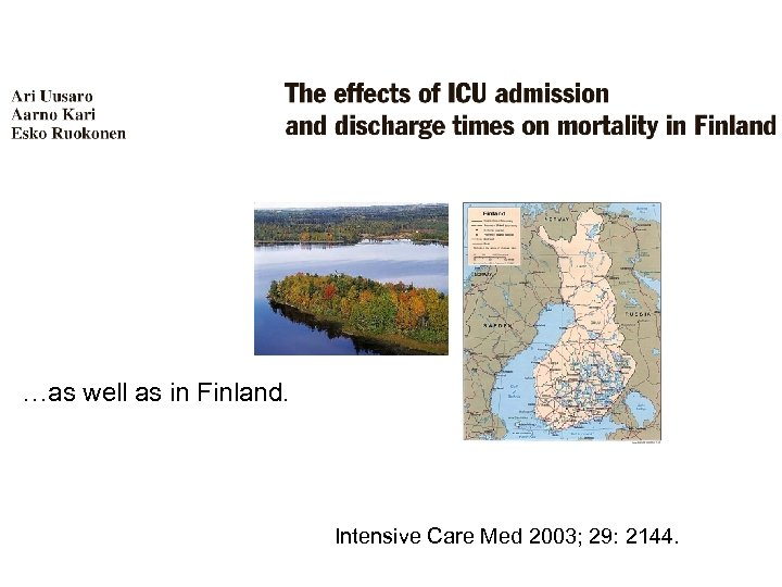 …as well as in Finland. Intensive Care Med 2003; 29: 2144.