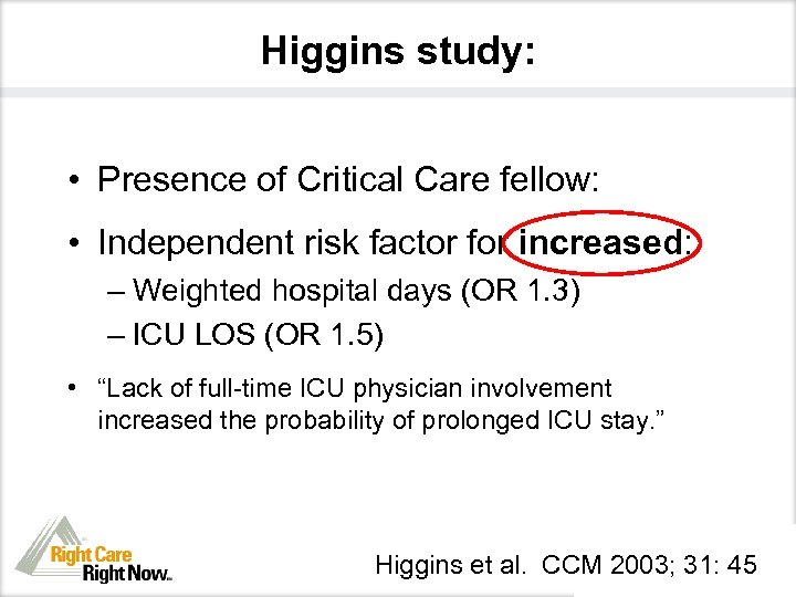 Higgins study: • Presence of Critical Care fellow: • Independent risk factor for increased: