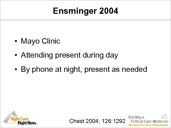 Ensminger 2004 • Mayo Clinic • Attending present during day • By phone at