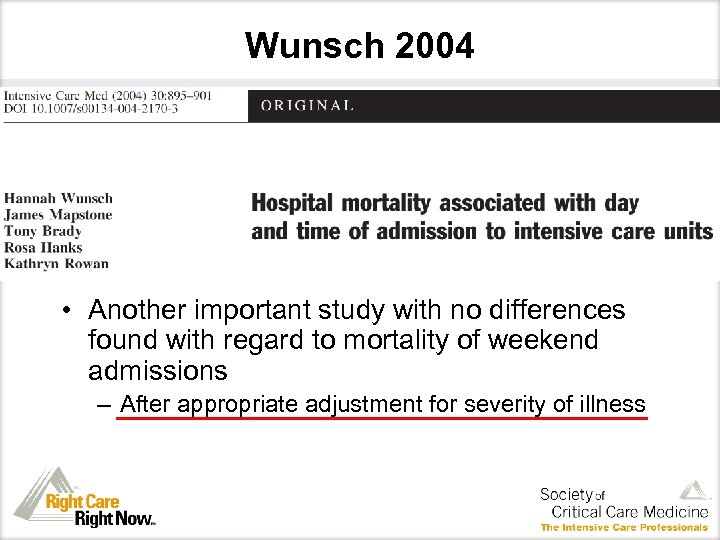 Wunsch 2004 • Another important study with no differences found with regard to mortality