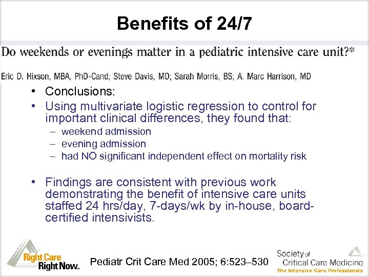 Benefits of 24/7 • Conclusions: • Using multivariate logistic regression to control for important