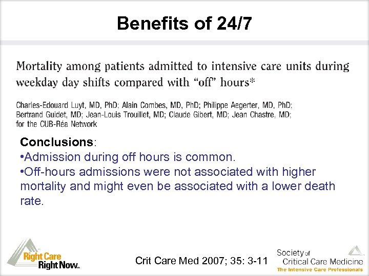 Benefits of 24/7 Conclusions: • Admission during off hours is common. • Off-hours admissions