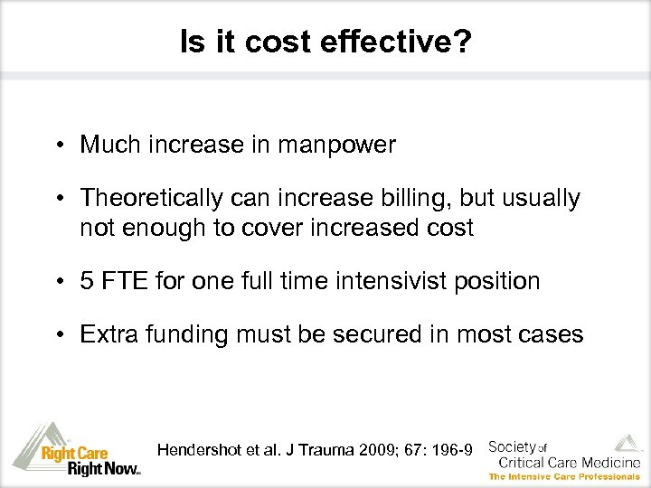 Is it cost effective? • Much increase in manpower • Theoretically can increase billing,