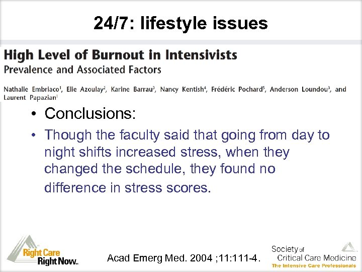 24/7: lifestyle issues • Conclusions: • Though the faculty said that going from day