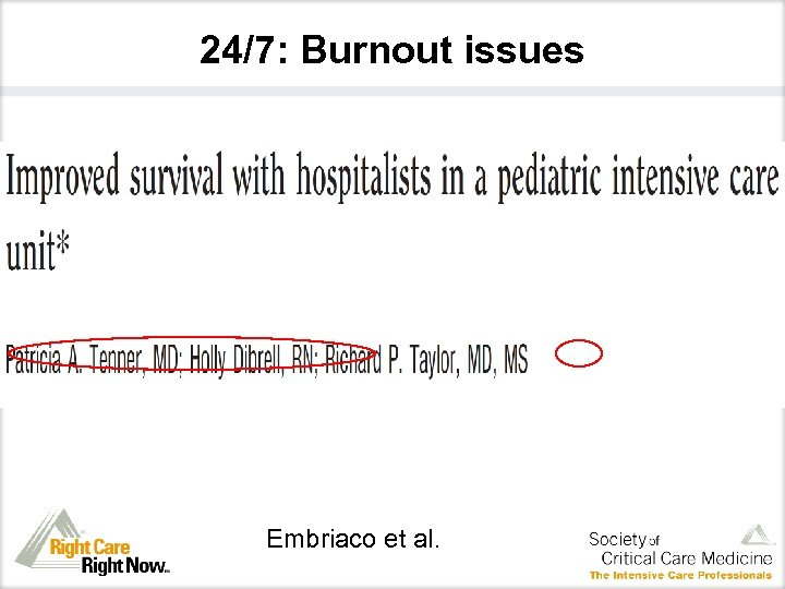24/7: Burnout issues Embriaco et al.
