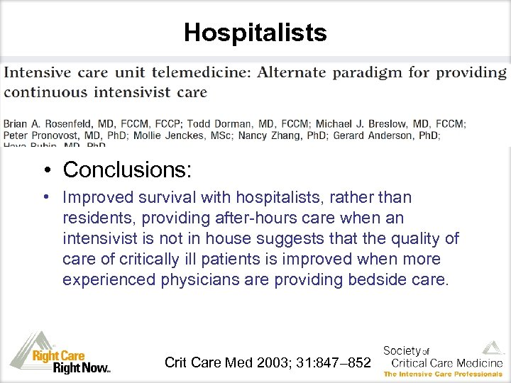 Hospitalists • Conclusions: • Improved survival with hospitalists, rather than residents, providing after-hours care