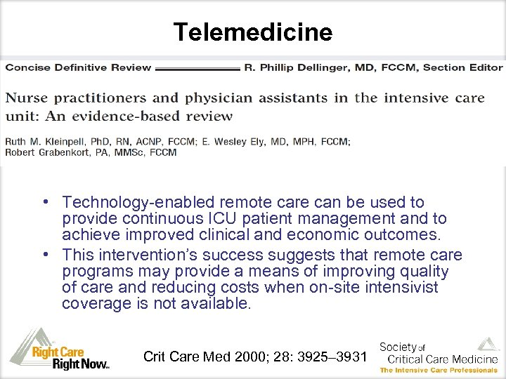 Telemedicine • Technology-enabled remote care can be used to provide continuous ICU patient management