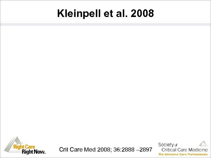 Kleinpell et al. 2008 Crit Care Med 2008; 36: 2888 – 2897