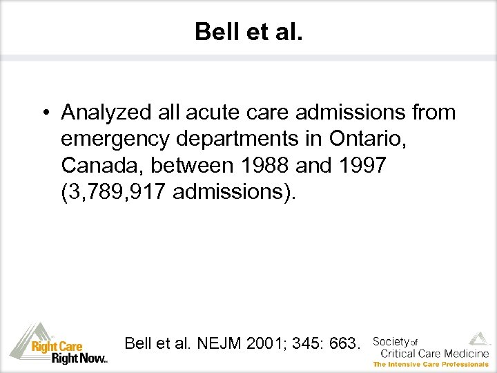 Bell et al. • Analyzed all acute care admissions from emergency departments in Ontario,