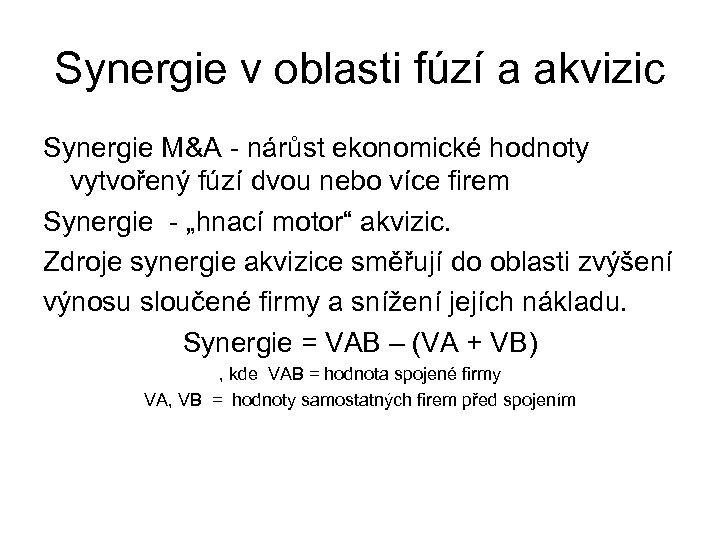 Synergie v oblasti fúzí a akvizic Synergie M&A - nárůst ekonomické hodnoty vytvořený fúzí