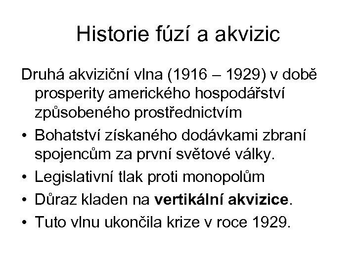 Historie fúzí a akvizic Druhá akviziční vlna (1916 – 1929) v době prosperity amerického