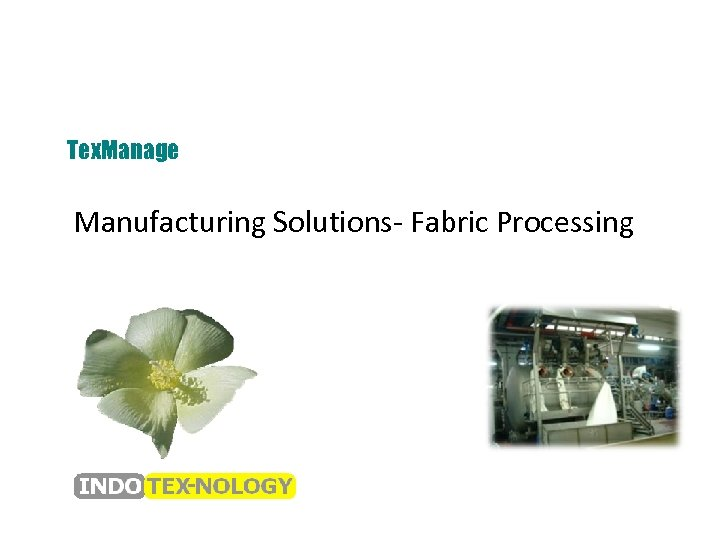 Tex. Manage Manufacturing Solutions- Fabric Processing