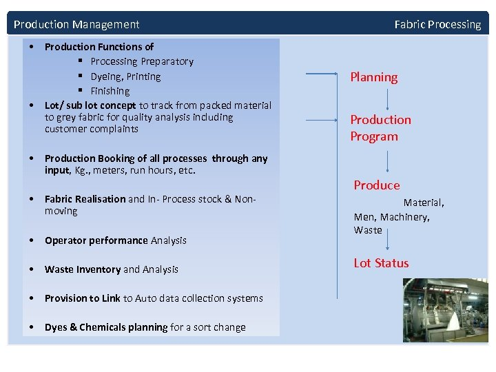 Production Management • Production Functions of § Processing Preparatory § Dyeing, Printing § Finishing