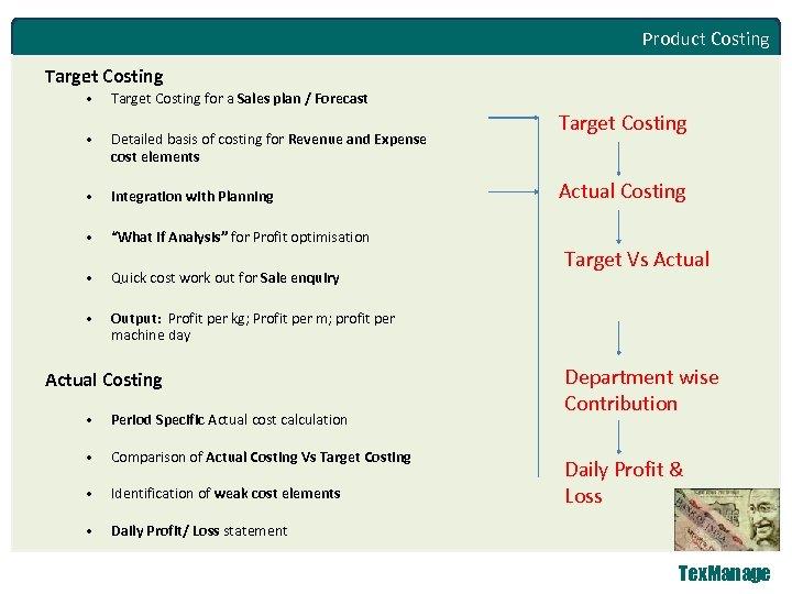 Product Costing Target Costing • Target Costing for a Sales plan / Forecast •