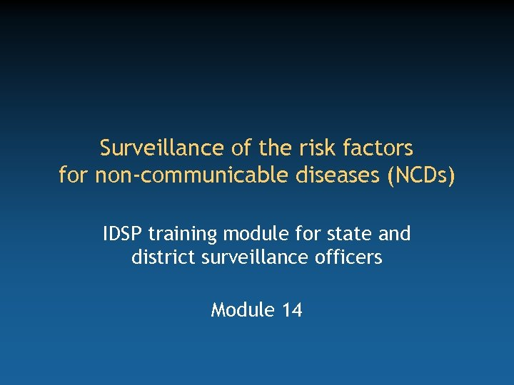 Surveillance of the risk factors for non-communicable diseases (NCDs) IDSP training module for state
