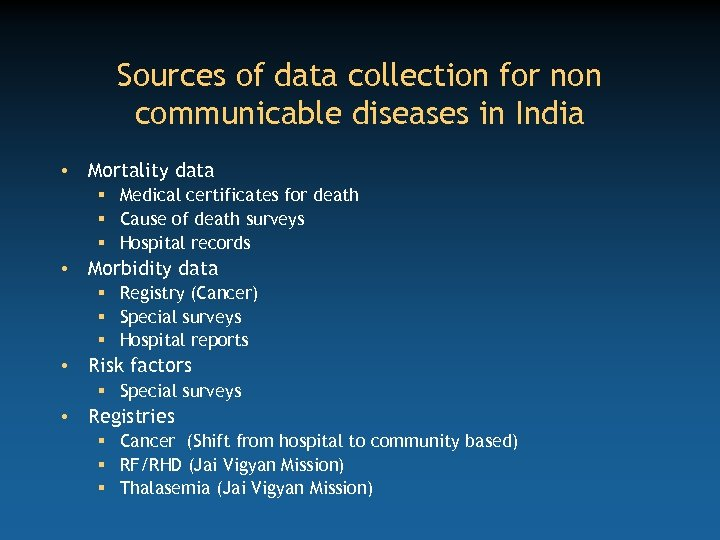 Sources of data collection for non communicable diseases in India • Mortality data §