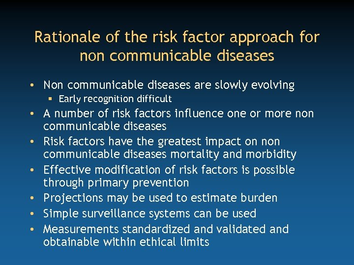 Rationale of the risk factor approach for non communicable diseases • Non communicable diseases