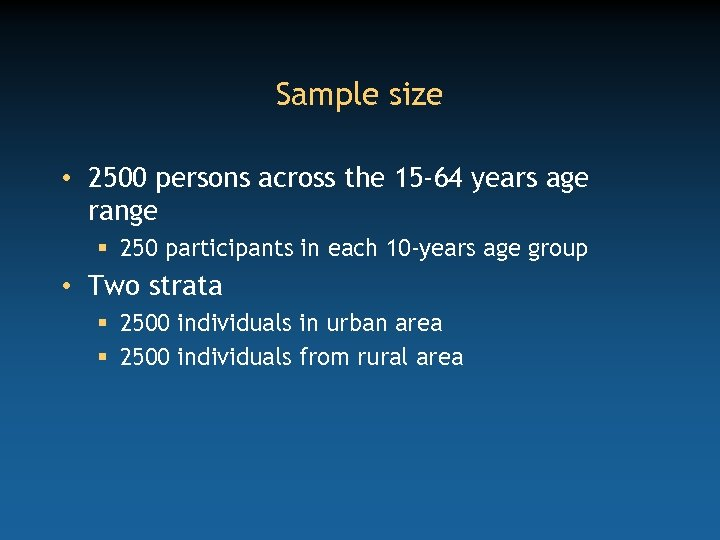 Sample size • 2500 persons across the 15 -64 years age range § 250