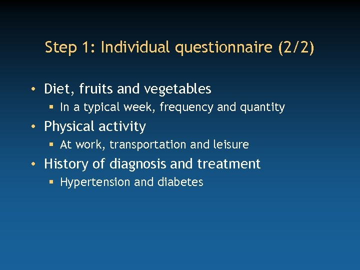 Step 1: Individual questionnaire (2/2) • Diet, fruits and vegetables § In a typical