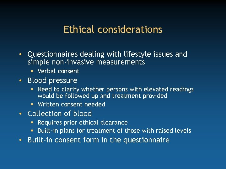 Ethical considerations • Questionnaires dealing with lifestyle issues and simple non-invasive measurements § Verbal