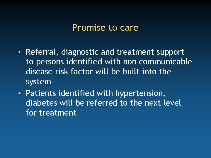 Promise to care • Referral, diagnostic and treatment support to persons identified with non