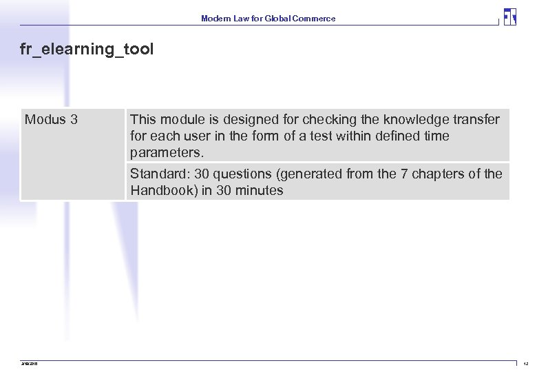 Modern Law for Global Commerce fr_elearning_tool Modus 3 This module is designed for checking