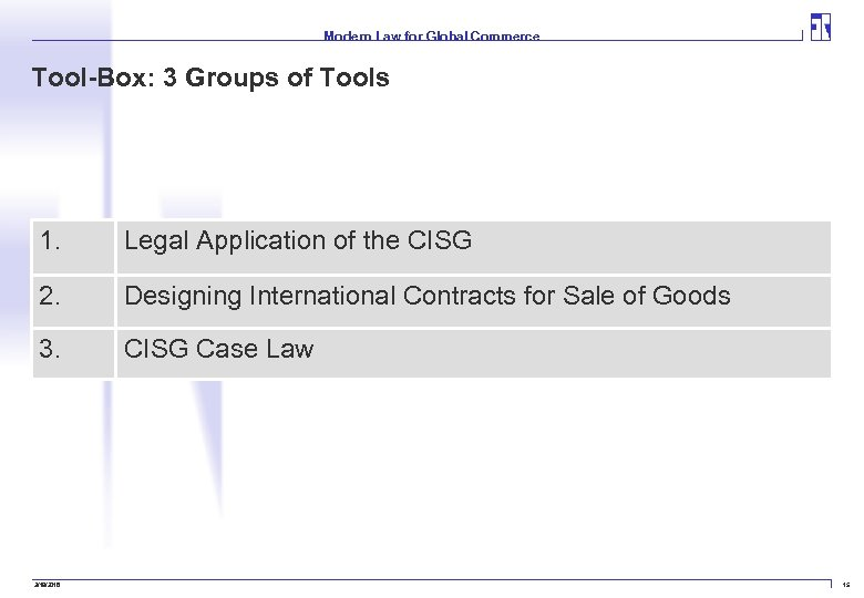 Modern Law for Global Commerce Tool-Box: 3 Groups of Tools 1. Legal Application of