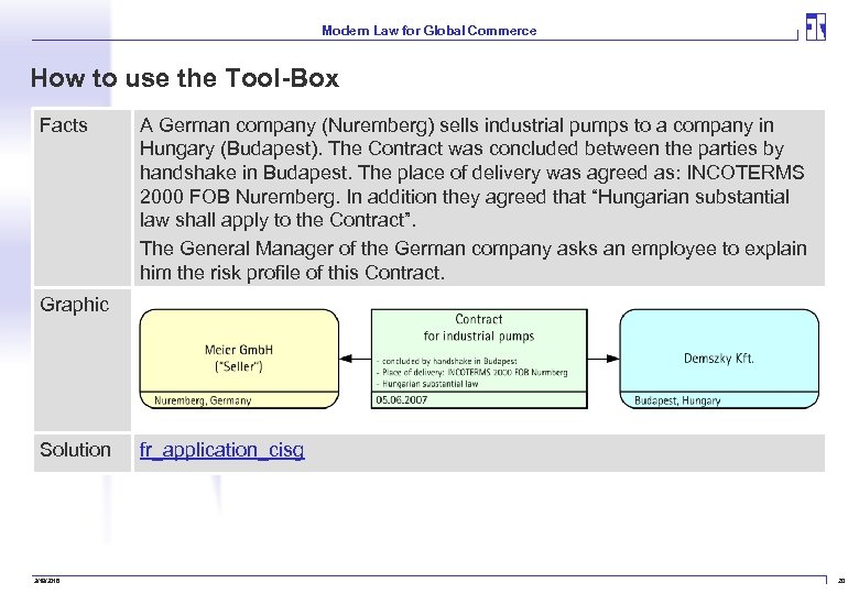 Modern Law for Global Commerce How to use the Tool-Box Facts A German company