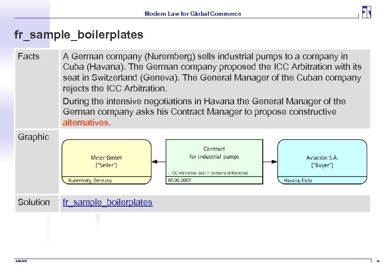 Modern Law for Global Commerce fr_sample_boilerplates Facts A German company (Nuremberg) sells industrial pumps